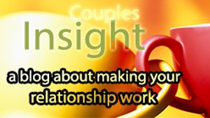 couples insight: a blog about making your relationship work