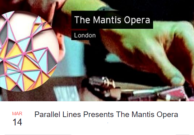 Parallel Lines presents The Mantis Opera