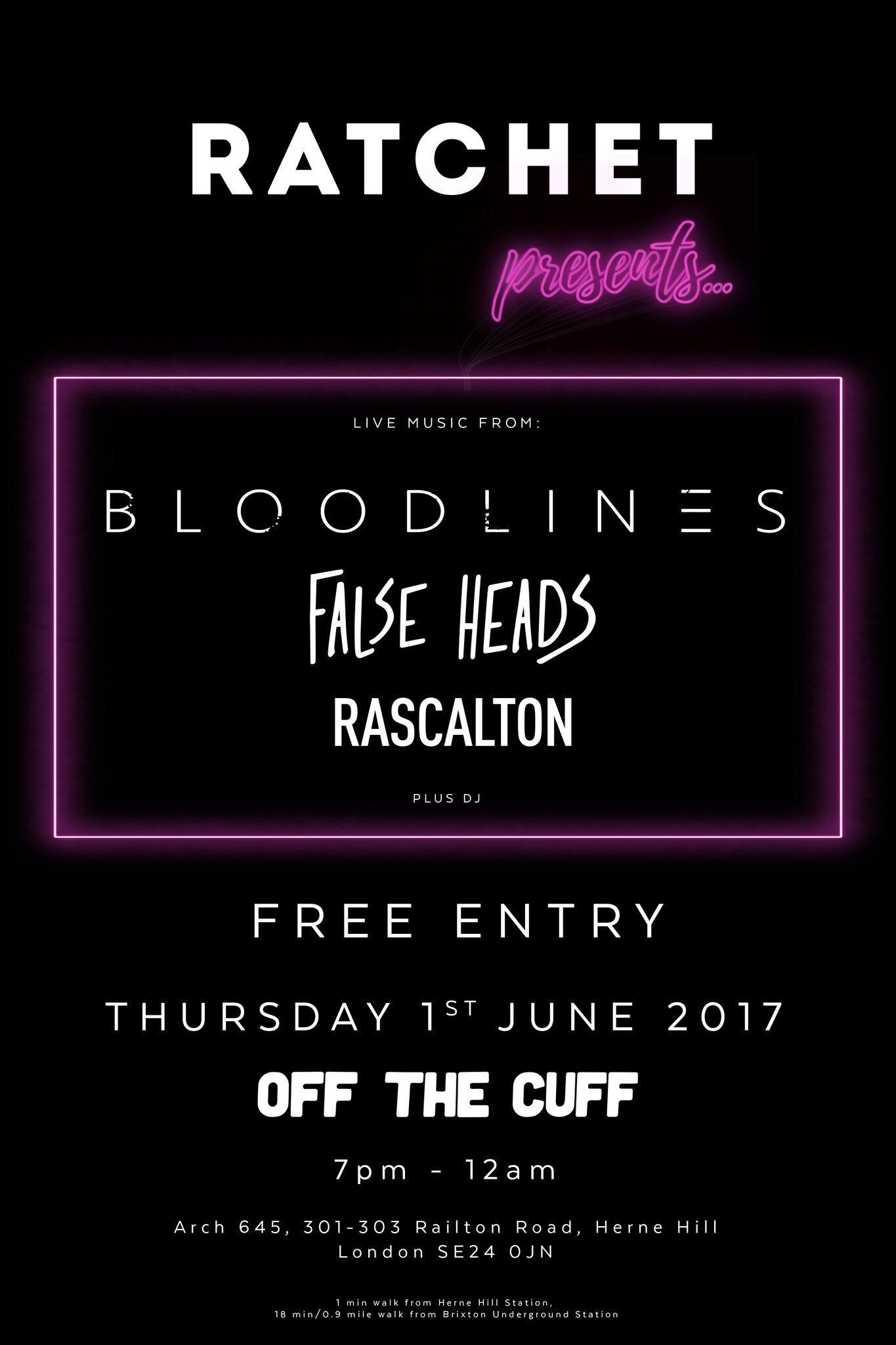 Ratchet presents Bloodlines / False Heads / Rascalton