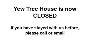 Yew Tree House is now Closed